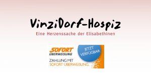 """Mit """"Sofort Überweisung"""" sind Online-Spenden für das VinziDorf-Hospiz möglich"""